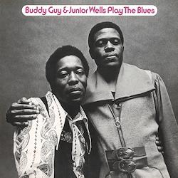 Buddy Guy And Junior Wells - Play The Blues (180gram)