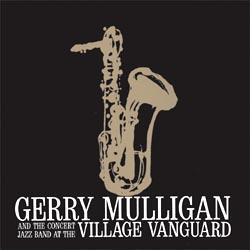 Gerry Mulligan and the Concert Jazz Band at the Village Vanguard (180gram)
